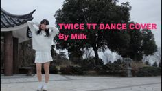 "TWICE(트와이스) ""TT(티티)"" Dance Cover By Milk."