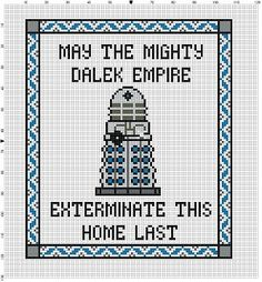 May the Mighty Dalek Empire Destroy this Home Last - Doctor Who Cross Stitch Pattern - Instant Download by SnarkyArtCompany on Etsy