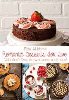 Skip the crowded restaurant and stay in for date night by making these easy Romantic Desserts For Two At Home, ranging from cakes and cheesecake to brownies and fruit crisps.