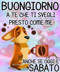 1000 images about buon sabato on pinterest buongiorno for Buongiorno buon sabato immagini