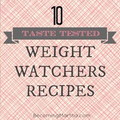 This post features ten of the best weight watchers recipes - all created and taste tested by my family, just for you!
