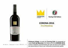 Vinibuoni d'Italia- Touring Club  CORONA2016 Vino d'Eccellenza Colli del Mancuso Cirò Riserva 2012 Ippolito 1845 - A wine, a story. Acquistalo su www.calagusto.com/prodotto/colli-del-mancuso  #vino #rosso #premio #wine #vinitaly #calabria #food #ricette #wines #bere #calabrese #amici #cucina