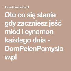 Oto co się stanie gdy zaczniesz jeść miód i cynamon każdego dnia - DomPelenPomyslow.pl