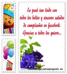 buscar bonitos textos de agradecimiento de cumpleaños para enviar,dedicatorias de agradecimiento de cumpleaños: http://www.consejosgratis.es/fabulosas-frases-de-agradecimiento-de-cumpleanos-para-facebook/