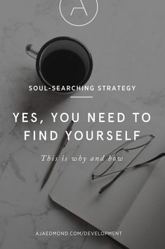 Yes, you need to find yourself. This is why and how. Read on then take the soul-searching strategy e-course at ajaedmond.com/development There are always points in life — specifically periods of significant change — when you must go back to the drawing board to figure out who you are and what you stand for. At the age of 25 I had what I like to call a quarter life crisis. I don't remember what specifically brought it on but I d