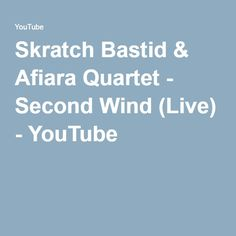 Skratch Bastid & Afiara Quartet - Second Wind (Live) - YouTube