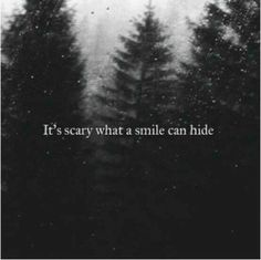 It's scary what a smile can hide