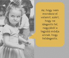 Az, hogy nem mondasz el valamit, hogy ne idegesíts fel, nagyjából a legjobb módja annak, hogy felidegesíts. Have Some Fun, Winnie The Pooh, Disney Characters, Fictional Characters, Poems, Challenges, Mindfulness, Entertaining, Funny
