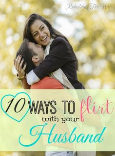 10 ways to flirt with your husband - rebuilding the well relationships. Flirting Messages, Flirting Texts, Funny Messages, Flirting Humor, Flirting With Your Husband, Flirting Tips For Guys, Flirting Quotes For Her, Today Quotes, Quotes For Him