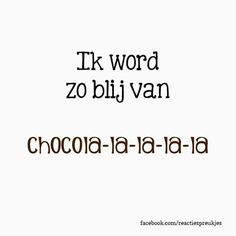 Choco is life The Words, More Than Words, Words Quotes, Me Quotes, Funny Quotes, Sayings, Chocolate Quotes, Dutch Words, Just Saying Hi