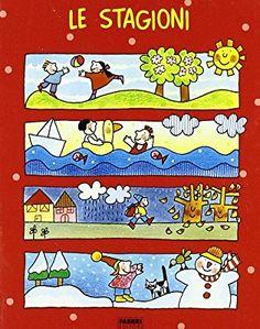 Le stagioni Seasons Activities, Teaching History, School Lessons, Children's Literature, Emoticon, Primary School, Four Seasons, My Children, Childrens Books