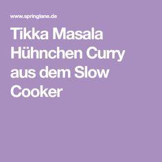 Tikka Masala Hühnchen Curry aus dem Slow Cooker