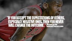 Motivational Wallpaper with quote on expectations by Michael Jordan outcome negative Michael Jordan expectations Change motivational quotes inspirational Motivational Wallpaper, Motivational Quotes, Inspirational Quotes, Positive Quotes, Promotion Examples, Expectation Quotes, Basketball Quotes, Word Of Advice, Secret To Success