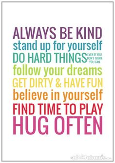 """Supposed to be Rules for Kids, but I think they're great """"Rules"""" for myself. Printable via Picklebums. Great Quotes, Quotes To Live By, Me Quotes, Inspirational Quotes, Daily Quotes, Wisdom Quotes, Choir Quotes, Class Quotes, Funny Quotes"""