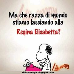 Ridiamo un pò: Ma che razza di mondo... Funny Cute, Hilarious, Snoopy Quotes, Something To Remember, Funny Video Memes, Funny Pins, Peanuts Snoopy, Girl Humor, Beautiful Words