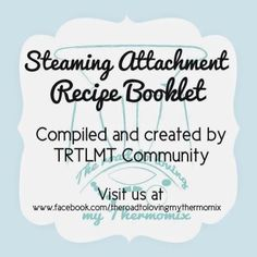 The road to loving my Thermomix: My My My Myyyy Varoma: Steaming attachment recipe booklet