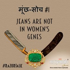 Have u faced such ‪#‎MunchSoch‬? Shave off this patriarchal thinking of the society with your ‪#‎RazorTalk‬ this ‪#‎IWD2015‬. Join campaign: twitter.com/NayaabJewels