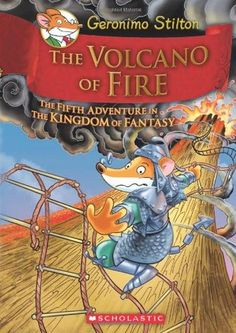 The Volcano of Fire (Geronimo Stilton and the Kingdom of Fantasy #5) by Geronimo Stilton. J FIC STI.