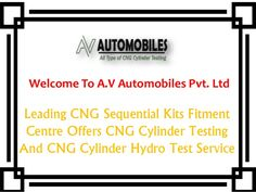 CNG Cylinder Hydro Test A.V Automobiles Pvt. Ltd is the leading service provider that offers the professional services related to CNG Cylinder Testing or CNG Sequential Kits fitting to their clients. We conduct CNG Cylinder Hydro Test in Delhi and examine the error on the cylinder internally as well as externally.