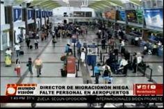 Director del migración niegan que falte personal en el aeropuerto