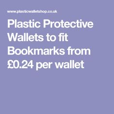 Plastic Protective Wallets to fit Bookmarks from £0.24 per wallet