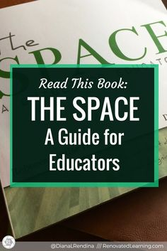 Read this Book: The Space: A Guide for Educators   The Space is an amazing resource on learning space design. It helps educators to learn to think as designers, to co-design their spaces with their students and to create learning spaces that are inclusive of ALL their students.