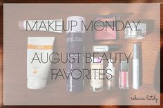 Rebecca Lately // Makeup Monday: August Beauty Favorites