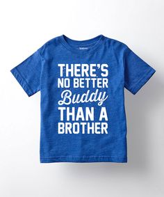 Look at this Royal Blue 'There's No Better Buddy' Tee - Toddler on #zulily today!