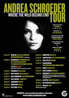 NEW TOURDATES and Tickets NOW available!!!!  Andrea Schroeder & her band on  Where The Wild Oceans End TOUR TICKETS: www.eventim.de/andrea-schroeder www.andreaschroeder.com
