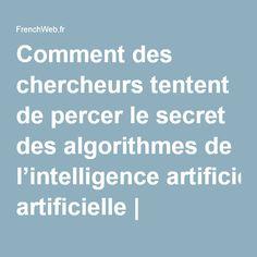 Comment des chercheurs tentent de percer le secret des algorithmes de l'intelligence artificielle | FrenchWeb.fr