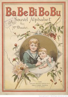 Ba-be-bi-bo-bu, nouvel alphabet illustré, 1892 Vintage Children's Books, Antique Books, Vintage Labels, Vintage Ephemera, Vintage Pictures, Vintage Images, Children's Book Illustration, Illustrations, Vintage Prints
