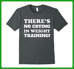 Mens There's No Crying in Weight Training Exercise T-Shirt Small Dark Heather - Workout shirts (*Amazon Partner-Link)