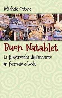 Disponibile nella libreria online BOL, Buon Natablet - le filastrocche dell'Avvento in formato eBook, compatibile con Kobo Mondadori e con tutti gli altri eReader