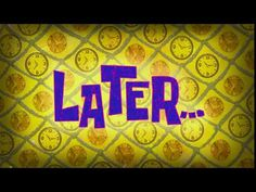 List of time cards Spongebob Time Cards, Spongebob Episodes, Tomorrow For Sure, Mermaid Pants, Very Boring, Intro Youtube, Tired Of Waiting, Youtube Banners, Bad Puns