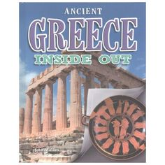 Ancient Greece Inside Out by Author John Malam European History, Ancient History, Greek Culture, Ancient Artifacts, Ancient Greece, Inside Out, Book Club Books, Nonfiction, The Past