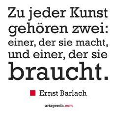 Zu jeder #Kunst gehören zwei: einer der sie macht und einer der sie braucht.  Ernst #Barlach  #kunstzitate #artquotes