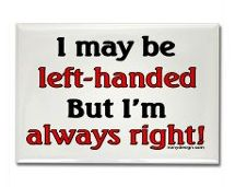 Left handed and proud!