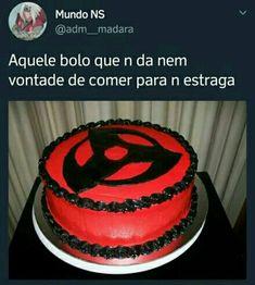 Aquele bolo...