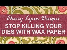 Stop Killing Your Dies with Wax Paper - use plastic bags!!   YouTube