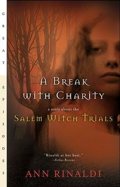 A Break with Charity: A Story about the Salem Witch Trials by Ann Rinaldi    YARP Nominee 1994-1995