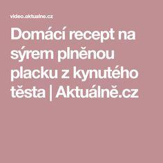 Domácí recept na sýrem plněnou placku z kynutého těsta | Aktuálně.cz
