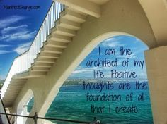 Affirmation for Friday: I am the architect of my life:  Positive thoughts are the foundation of all that I create.   Wishing you an amazing weekend,  Sheilah