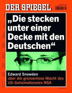 Appelbaum Interview with Whistleblower Edward Snowden on Global Spying - SPIEGEL ONLINE