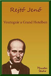 Rejtő Jenő: Vesztegzár a Grand Hotelben