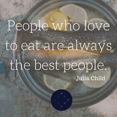 """People who love to eat are always the best people."" -Julia Child Photo by Robson Hatsukami"
