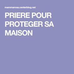 PRIERE POUR PROTEGER SA MAISON