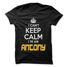 Keep Calm I am ... ANTONY - Awesome Keep Calm Shirt ! - #shirts #crew neck sweatshirt. ORDER HERE => https://www.sunfrog.com/Hunting/Keep-Calm-I-am-ANTONY--Awesome-Keep-Calm-Shirt-.html?id=60505
