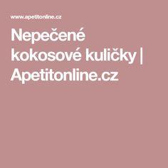 Nepečené kokosové kuličky | Apetitonline.cz