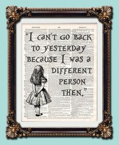"Antique vintage dictionary retro art print Alice in Wonderland ""I can't go back quote"" gothic 10 x 8 printed onto original pre 1900 pages by DesignsbyGems on Etsy https://www.etsy.com/listing/219112334/antique-vintage-dictionary-retro-art"