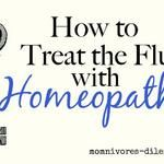 treating the flu with homeopathy {guest post}